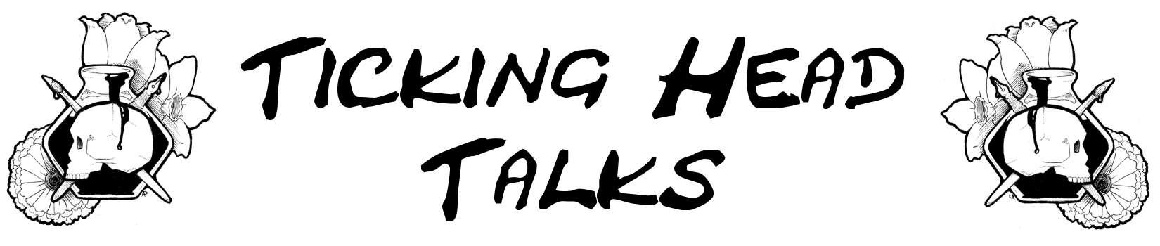 Ticking Head Talks
