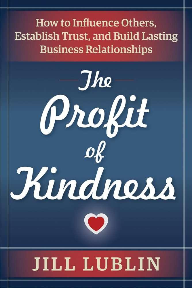 Profit of Kindness Jill Lublin